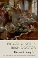 Fingal o'Reilly, Irish Doctor : An Irish Country Novel by Patrick Taylor