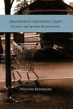 Abandoned Shopping Carts : Personal and Spiritual Responsibility by William...