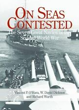 On Seas Contested: The Seven Great Navies of the Second World War, , Worth, Rich