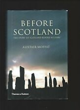 Before Scotland by Alistair Moffat ( First ed. Hback 2005 )