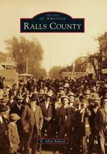 Ralls County (Missouri) by K. Allen Ballard (2012) Images of America Series