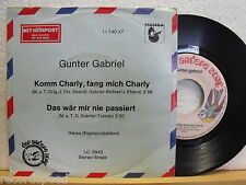 "7"" single-Gunter Gabriel-vieni Charly, prendimi Charly-Hansa 11 740 pr0m0"