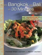 From Bangkok to Bali in 30 Minutes: 175 Fast and Easy Recipes with the-ExLibrary