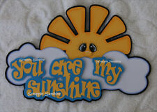YOU ARE MY SUNSHINE Boy Girl Die Cut Title Scrapbook Page Paper Piece - SSFFDeb