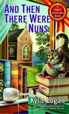 And Then There were nuns by Kylie Logan  Paperback   2016