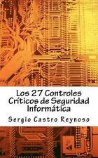 Los 27 Controles Criticos De Seguridad Informatica: Una Gu?a Pr?ctica Para Ge...