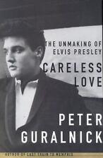 THE UNMAKING OF ELVIS PRESLEY CARELESS LOVE GURALNICK BOOK  1st EDITION W/ DJ