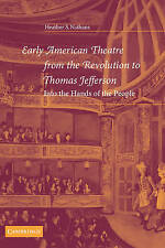 Early American Theatre from the Revolution to Thomas Jefferson: Into the Hands