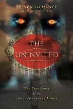 New, The Uninvited: The True Story of the Union Screaming House, Steven A. LaCha