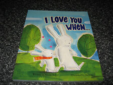 I LOVE YOU WHEN... BY ANNIE BAKER SOFTCOVER BRAND NEW