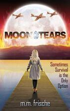 Moon Tears by Muffet Frische (2014, Paperback)