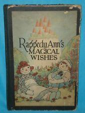1928! Vintage Raggedy Ann MAGICAL WISHES BOOK