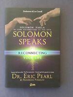 SOLOMON PARLA SU COME RICONNETTERE LA TUA VITA - RECONNECTING YOUR LIFE