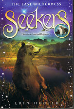 The Last Wilderness SEEKERS # 4 by Erin Hunter Paperback