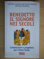 Benedetto il Signore nei secoli Giubileo preghiere Libro religione come nuovo 2