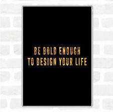 Black Gold Design Your Life Quote Jumbo Fridge Magnet
