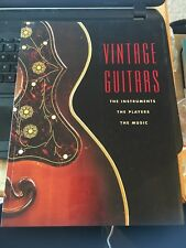 Vintage Guitars: The Instruments, the Players, and the Music 2001 Softcover Book