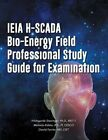 IEIA H-SCADA Bio-Energy Field Professional Study Guid... by Kidder BS PI CESCO,