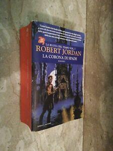 Libro La ruota del tempo Vol 7 LA CORONA DI SPADE Robert Jordan ed Fanucci 2009