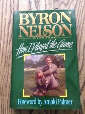 """CLASSIC! RARE! """"HOW I PLAYED THE GAME"""" BOOK AUTOGRAPHED BY LEGENDARY """"BYRON NELS"""