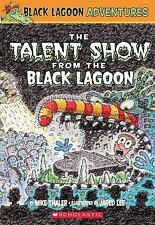 The Talent Show from the Black Lagoon (Black Lagoon Adventures, No. 2) by Mike T