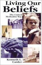 Living Our Beliefs: The United Methodist Way, Carder, Kenneth L., Good Book