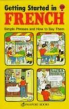 Getting Started in French: Simple Phrases and How to Say Them by Passport Books