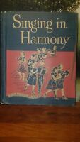 Vintage Book - Singing in Harmony by Lilla Belle Pitts, Copyright 1951