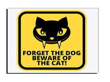 FORGET THE DOG BEWARE OF THE CAT DOOR SIGN FRONT DOOR FREE UK DELIVERY