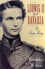 Ludwig II of Bavaria: The Swan King, McIntosh, Christopher, Good Book