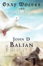 Balian, John : Gray Wolves and White Doves