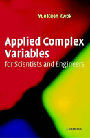 Applied Complex Variables for Scientists and Engineers by Kwok, Yue-Kuen (Hardba