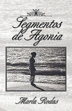Segmentos de Agonia by Marla Rodas (2010, Paperback)