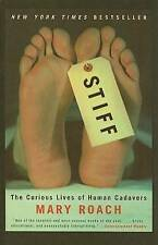 Stiff: The Curious Lives of Human Cadavers by Mary Roach (Hardback, 2004)