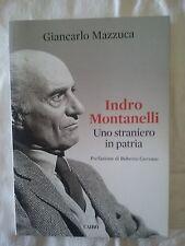 Indro Montanelli - Giancarlo Mazzuca - Ed. Cairo