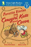 Favorite Stories from Cowgirl Kate and Cocoa (Green Light Readers Level 2) by S