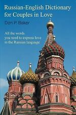 Russian-English Dictionary for Couples in Love : All the words you need to...