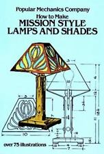 How to Make Mission Style Lamps and Shades in Metal and Glass by Popular...