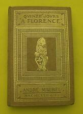 Quinze jours à Florence - André Maurel ( illustré :123 gravures,16 Plans ) 1914