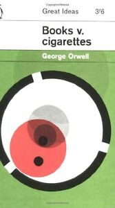 Books v. Cigarettes (Penguin Great Ideas) By George Orwell
