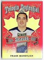2016-17 Frank Mahovlich Leaf Metal Toronto Centennial Patch 2/2 - Maple Leafs