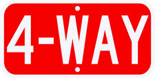 4 WAY STOP SIGN REAL 3M Engineer Grade Prismatic Reflective DOT Compliant 12 x 6