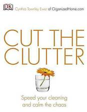 Cut the Clutter Speed Your Cleaning & Calm the Chaos Cynthia Ewer 9781405311458