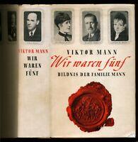 Viktor MANN/Thomas MANN ★ WIR WAREN FÜNF ★ Erstausgabe von 1949 MIT orig. SU!