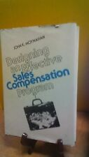 Designing an effective sales compensation program by John K. Moynahan(B-114)