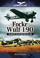 Focke Wulf 190: The Birth of the Butcher Bird 1939-1945 (Luftwaffe at War) by Je