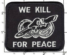WITH VELCRO Airsoft Paintball patch We Kill For Peace Special Forces *USA MADE*