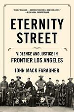 Eternity Street : Violence and Justice in Frontier Los Angeles by John Mack...