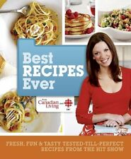 Best Recipes Ever from Canadian Living and CBC: Fr