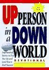 How to Be an Up Person in a Down World: Devotional